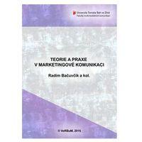 Biblioteka biznesu, Teorie a praxe v marketingové komunikaci Radim, Bačuvčík