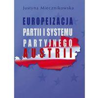 Publicystyka, eseje, polityka, Europeizacja partii i systemu partyjnego Austrii - Justyna Miecznikowska - ebook