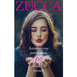 Astrologiczny przewodnik po złamanych sercach - Silvia Zucca (opr. miękka)