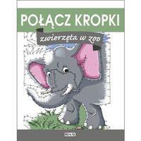 Książki dla dzieci, ZWIERZĘTA W ZOO POŁĄCZ KROPKI (opr. miękka)