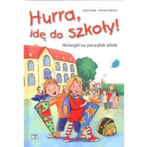 Książki dla dzieci, HURRA, IDĘ DO SZKOŁY! (opr. twarda)