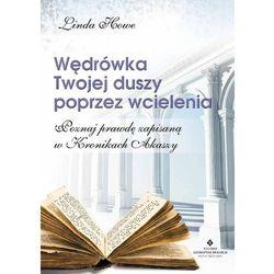 Wędrówka Twojej duszy poprzez wcielenia - Linda Howe (opr. broszurowa)