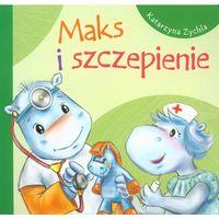 Książki dla dzieci, Maks i szczepienie (opr. kartonowa)