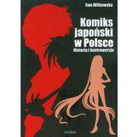 Literaturoznawstwo, Komiks japoński w Polsce. Historia i kontrowersje (opr. broszurowa)