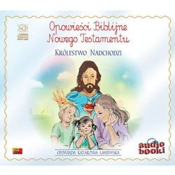Opowieści Biblijne. Królestwo nadchodzi audiobook