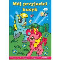 """Literatura młodzieżowa, """"mój przyjaciel kucyk"""" malowanka z naklejkami - ewa szydłowska"""