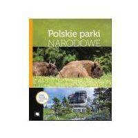 Książki dla dzieci, Polskie Parki Narodowe. Poznaj kulturę i przyrodę Polski (opr. twarda)