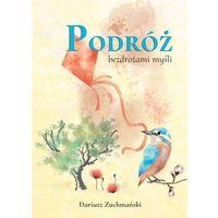 Powieści, Podróż bezdrożami myśli - Dariusz Zuchmański - książka (opr. miękka)