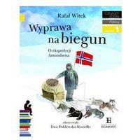 Książki dla dzieci, CZYTAM SOBIE - WYPRAWA NA BIEGUN O EKSPE + zakładka do książki GRATIS (opr. broszurowa)