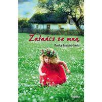 Literatura kobieca, obyczajowa, romanse, Zatańcz ze mną (opr. broszurowa)