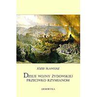 E-booki, Dzieje wojny żydowskiej przeciwko Rzymianom (przeł. Andrzej Niemojewski)