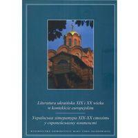 Literaturoznawstwo, Literatura ukraińska XIX I XX wieku w kontekście europejskim (opr. miękka)