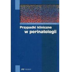 Przypadki kliniczne w perinatologii (opr. miękka)