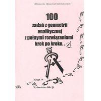 Matematyka, 100 zadań z geometrii analitycznej z pełnymi rozwiązaniami krok po kroku (opr. miękka)