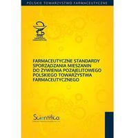 Książki medyczne, Farmaceutyczne standardy sporządzania mieszanin (opr. broszurowa)
