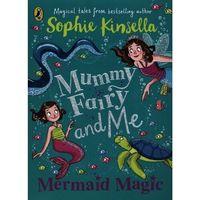 Książki do nauki języka, Mummy Fairy and Me Mermaid Magic - Kinsella Sophie - książka (opr. miękka)