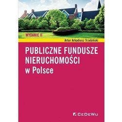 Publiczne fundusze nieruchomości w Polsce (opr. broszurowa)