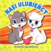 Książki dla dzieci, Nasi ulubieńcy - Praca zbiorowa (opr. miękka)