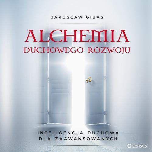 Audiobooki, Alchemia duchowego rozwoju. Inteligencja duchowa dla zaawansowanych