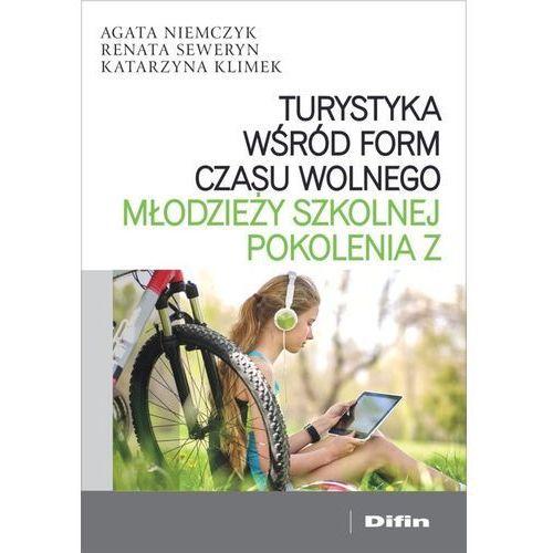 Biblioteka biznesu, Turystyka wśród form czasu wolnego młodzieży szkolnej pokolenia Z - Niemczyk Agata, Seweryn Renata, Klimek Katarzyna - książka (opr. broszurowa)