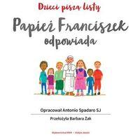 Książki religijne, Dzieci piszą listy,Papież Franciszek odpowiada - Wysyłka od 3,99 - porównuj ceny z wysyłką (opr. twarda)