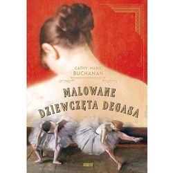 Malowane dziewczęta Degasa - Dostępne od: 2014-11-03 (opr. miękka)