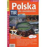 Mapy i atlasy turystyczne, Polska TIR dla zawodowców. Atlas samochodowy 1:250 000 (opr. broszurowa)