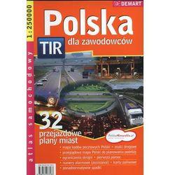 Polska TIR dla zawodowców. Atlas samochodowy 1:250 000 (opr. broszurowa)