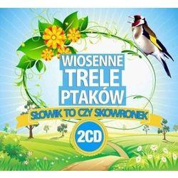 Wiosenne Trele Ptaków - Wiosenne trele ptaków (*)