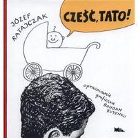 Książki dla dzieci, Cze??, tato (opr. twarda)
