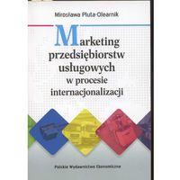 Biblioteka biznesu, MARKETING PRZEDSIĘBIORSTW USŁUGOWYCH W PROCESIE INTERNACJONALIZACJI (opr. miękka)