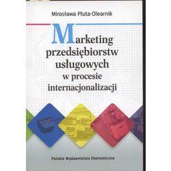 MARKETING PRZEDSIĘBIORSTW USŁUGOWYCH W PROCESIE INTERNACJONALIZACJI (opr. miękka)