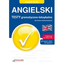 Angielski Testy gramatyczno-leksykalne - B1-B2 (opr. miękka)