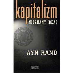 Kapitalizm. Nieznany ideał (opr. miękka)