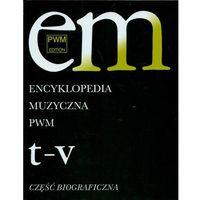 Książki o muzyce, Encyklopedia Muzyczna Pwm. Część Biograficzna. Tom 11 - T-V (opr. twarda)