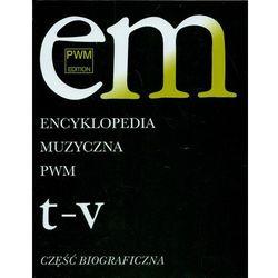 Encyklopedia Muzyczna Pwm. Część Biograficzna. Tom 11 - T-V (opr. twarda)