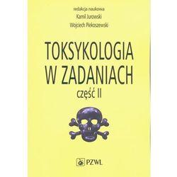Toksykologia w zadaniach część 2 - jurowski jurowski, piekoszewski piekoszewski (opr. miękka)