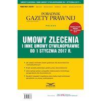 E-booki, Umowy zlecenia i inne umowy cywilnoprawne od 1 stycznia 2017 r. - Praca zbiorowa