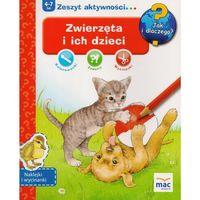 Książki dla dzieci, Zwierzęta I Ich Dzieci Jak I Dlaczego - Praca zbiorowa (opr. miękka)