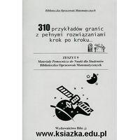 Matematyka, 310 przykładów granic z pełnymi rozwiązaniami krok po kroku... (opr. miękka)