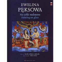 NA SZKLE MALOWANE PAINTING ON GLASS Ewelina Pęksowa