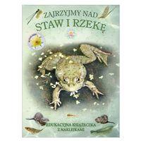 Książki dla dzieci, Zajrzyjmy nad staw i rzekę. Książeczka edukacyjna z naklejkami (opr. broszurowa)