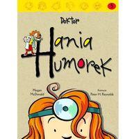 Literatura młodzieżowa, Hania Humorek 5 Doktor Hania Humorek (opr. miękka)