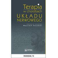 Książki medyczne, Terapia w chorobach układu nerwowego. Rozdział 13 - Jan P. Mejnarotowicz - ebook