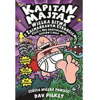 Książki dla dzieci, Wielka bitwa z zasmarkanym cyborgiem. Kapitan Majtas - Dav Pilkey OD 24,99zł DARMOWA DOSTAWA KIOSK RUCHU (opr. miękka)