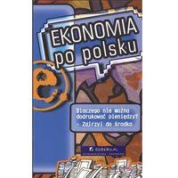 Biblioteka biznesu, Ekonomia po polsku (opr. miękka)