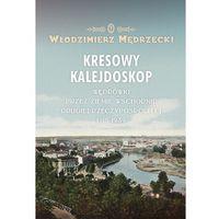 Poezja, Kresowy kalejdoskop - Włodzimierz Mędrzecki (opr. twarda)