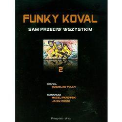 Funky Koval 2. Sam przeciw wszystkim- bezpłatny odbiór zamówień w Krakowie (płatność gotówką lub kartą).