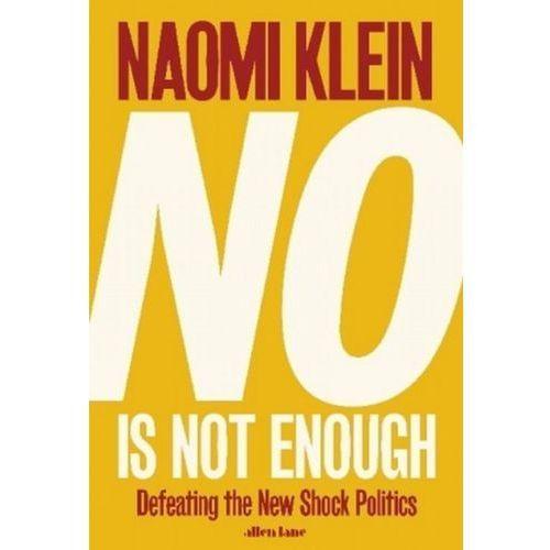 Politologia, No Is Not Enough - Naomi Klein (opr. miękka)