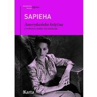 Pozostałe książki, Amerykańska Księżna Z Nowego Jorku Do Siedlisk - Virgilia Sapieha (opr. miękka)